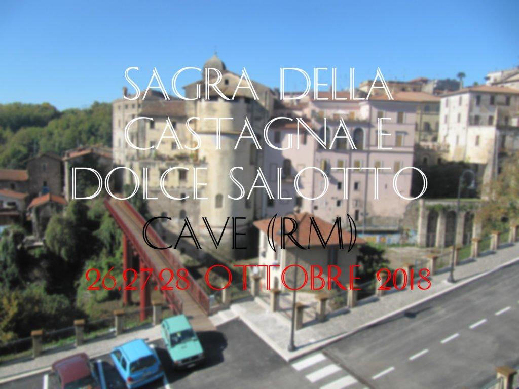 Sagra della Castagna e Dolce Salotto - Cave (RM) - 26,27 ...