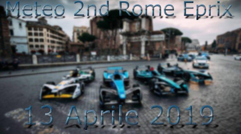 Meteo 2nd Eprix Roma - 13 Aprile 2019