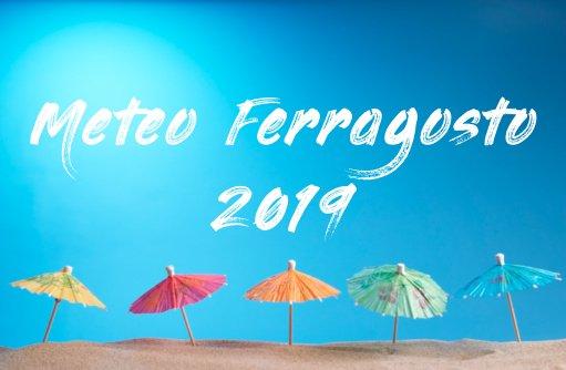 Meteo FERRAGOSTO 2019 il caldo africano ha le ore contate