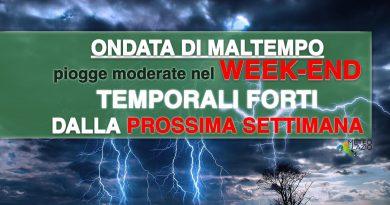 PIOGGE nel WEEKEND, con MALTEMPO INTENSO dalla prossima settimana
